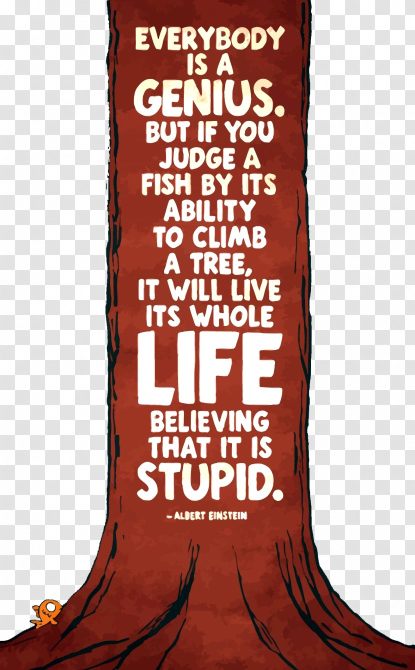 Albert Einstein Quotes Tree Fish Try Not To Become A Man Of Success But Rather Value